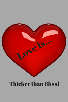 Love is Thicker than Blood, Blood is Thicker than Water